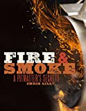 Fire and Smoke: A Pitmaster's Secrets _image