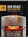 Der Beefer: 800 Grad – Perfektion für Steaks & Co.