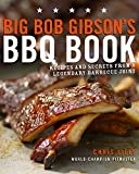 Big Bob Gibson's BBQ Book: Recipes and Secrets from a Legendary...