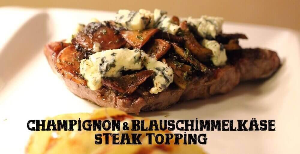 steaktopping mit champignon und blauschimmelk se. Black Bedroom Furniture Sets. Home Design Ideas