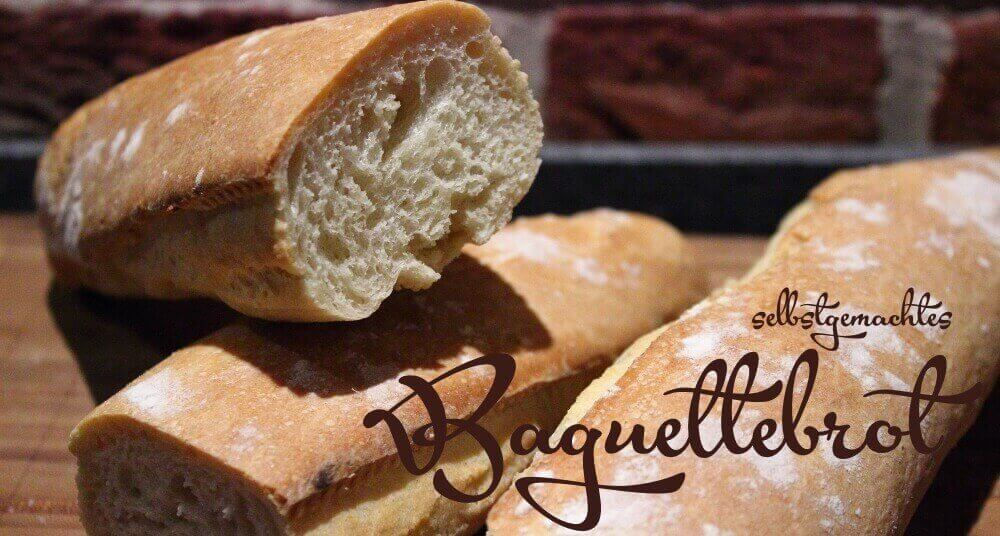 selbstgemachtes Baguettebrot FB