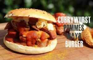 Currywurst Pommes Mayo Burger
