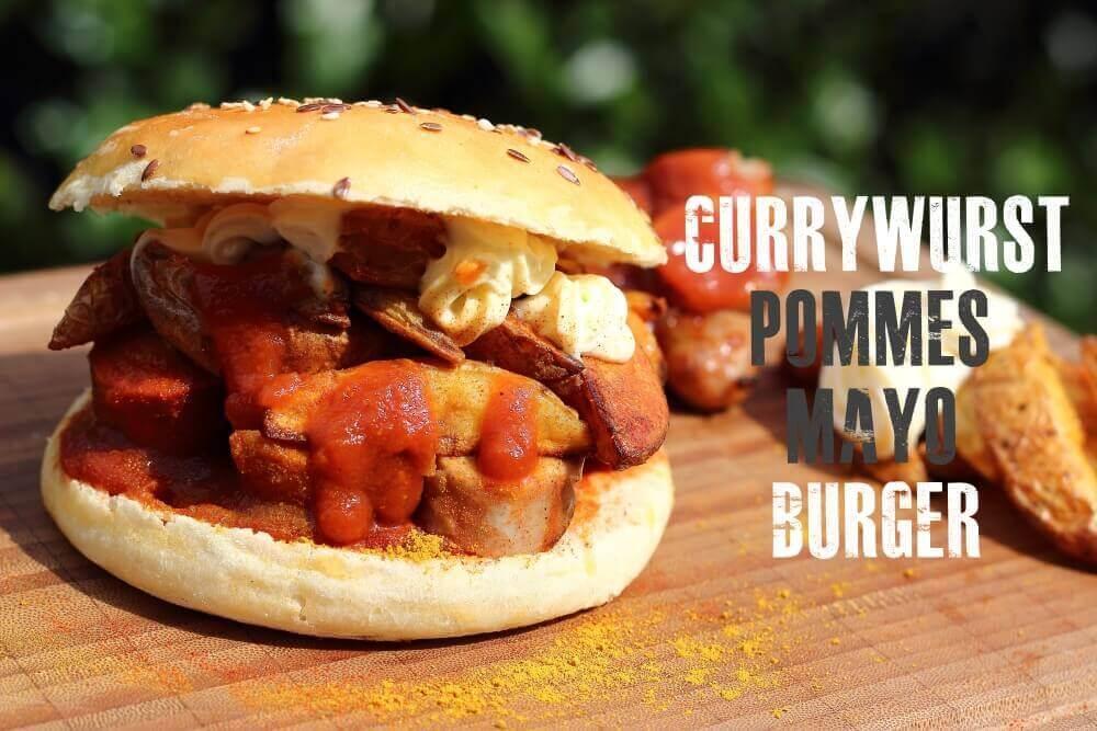 Currywurst Pommes Mayo Burger grillrezepte_Currywurst Pommes Mayo Burger