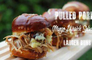 Pulled Pork mit Mango Pfirsich Salsa auf Laugenbuns