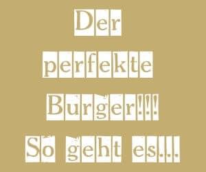 grillrezepte_Perfekter Burger