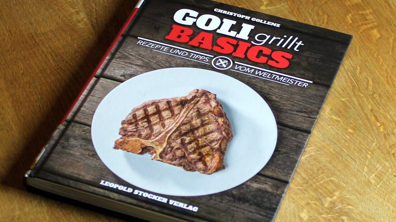 Goli Grillt Basics grillrezepte_Grillbuch Goli Grillt Basics