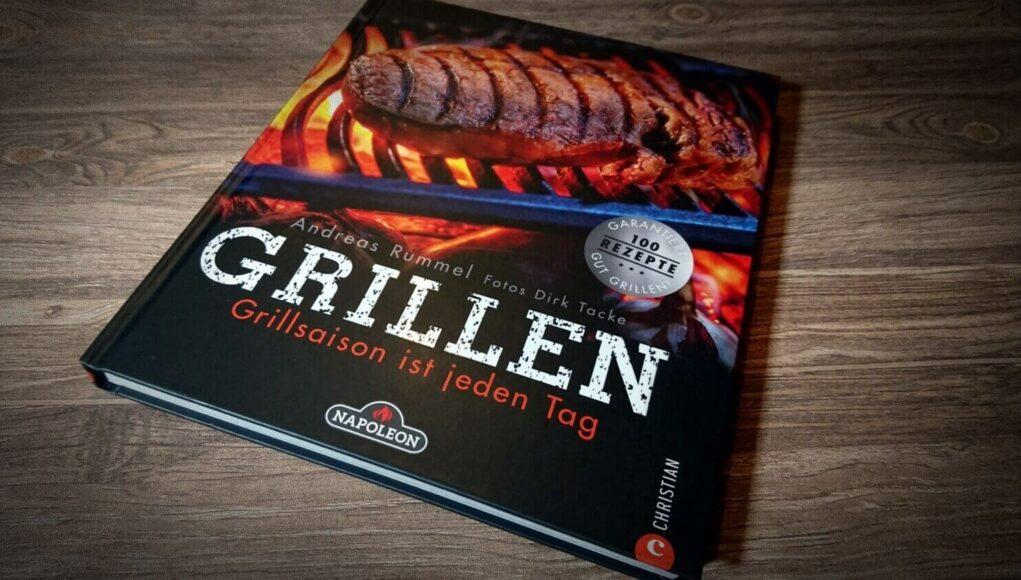 Grillenbuch Grillen - Grillsaision ist jeden Tag Napoleon Grills Andreas Rummel