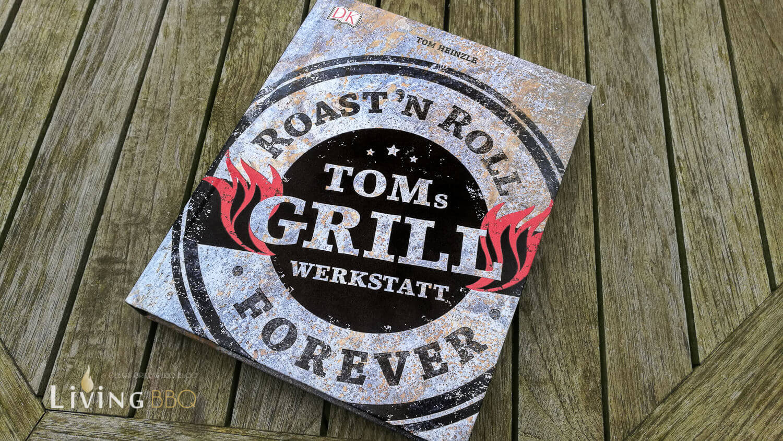 Toms Grillwerkstatt grillrezepte_Toms Grillwerkstatt Cover